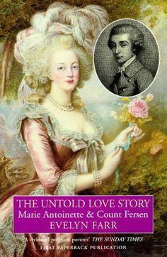 The Untold Love Story: Marie Antoinette & Count Fersen