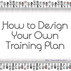 How to Design Your Own Training Plan
