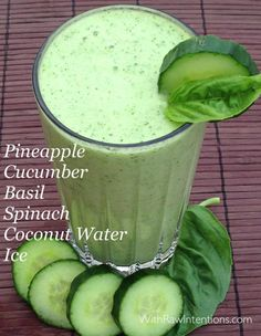 Pineapple, Cucumber, Basil, Coconut Water and Ice.  Delish!!!   and great for the Body!  Let your food be your medicine.