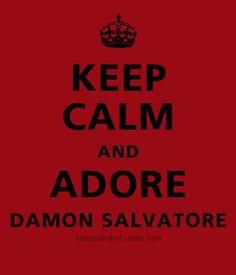Keep calm and adore Damon Salvatore