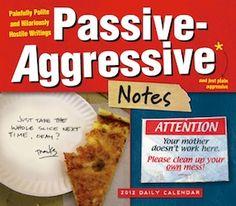 Passive-Agressive notes are hilarious.  http://www.passiveaggressivenotes.com/#