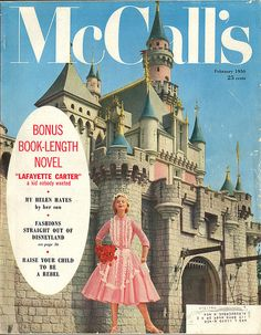 McCall's at Disneyland - cover    McCall's magazine photographed a fashion spread at Disneyland for their February 1956 issue. The park had only been open about six months when these pics were taken!