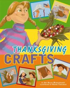 Thanksgiving crafts / by Amy Bailey Muehlenhardt ; illustrated by Nadine Takvorian