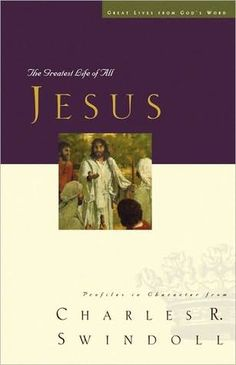 Jesus: The Greatest Life of All (Great Lives From God's Word)  by Charles R. Swindoll -- the best book on Christ I've read besides the Bible. Wonderful historical and biblical detail and applications.