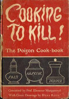 The Poison Cookbook.