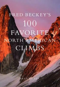 Recommended Reading: Fred Beckey's 100 Favorite North American Climbs by Fred Beckey http://adv-jour.nl/1arZrpZ