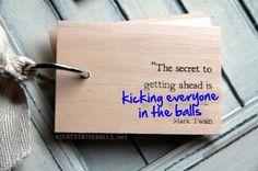 galleries, balls, wood, schools, quotes, start, writing, the secret, mark twain