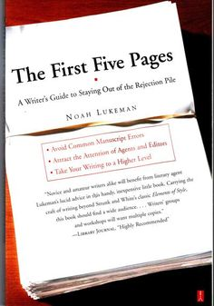 Writing. The First Five Pages. A writer's guide to staying out of the rejection pile. By Noah Lukeman.