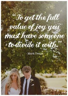 """""""To get the full value of joy, you must have someone to divide it with."""" - Mark Twain #lovequotes"""