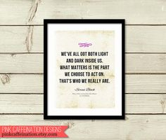 Inspirational Quote Print - Harry Potter Quote from Sirius Black - Harry Potter Print