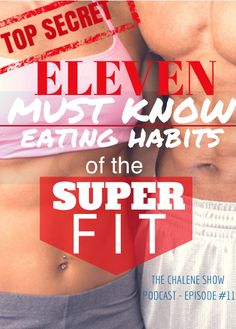 CLICK THE IMAGE TO LISTEN. In this episode I give you the 11 must know eating habits of the super fit!  Don't forget to subscribe!