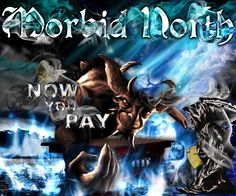 Check out Morbid North on ReverbNation. Although the lead singer is slightly pitchy; they still have amazing sound!