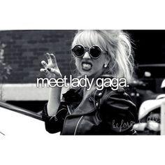 meet lady gaga!!!!!!!! MUSTT