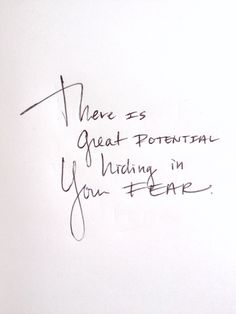There is great potential hiding in your fear.  Take that leap and make it happen!