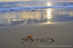 Sisters....because there is always a starfish right by....lol  Will have to try to get a pic of my sis & i Sands, Miss You Sister Quotes, Birthday Friend Quotes, Beach Sisters, Sister Forev, At The Beach, Sister In Heaven Birthday, Three Sisters Quotes, Beach Sand