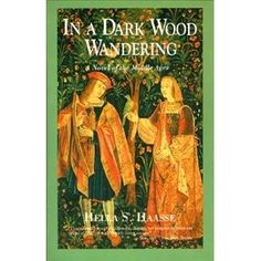 In a Dark Wood Wandering mediev mad, worth read, book worth, middle ages, wood wander, dark wood, middl age, historical fiction, novel