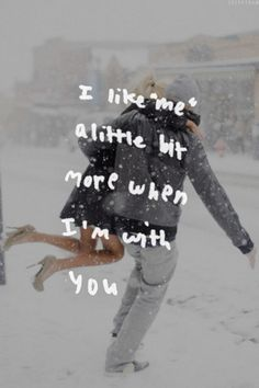 """""""I like 'me'  more when I'm with you."""" #lovequotes"""
