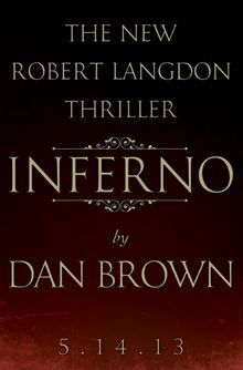 Inferno by Dan Brown. Available on May 14, 2013. Pre-order this eBook on #Kobo: http://www.kobobooks.com/ebook/Inferno/book-KJSYFUQCCEi8VCL1GWHvuw/page1.html