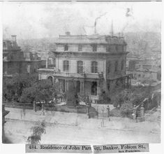 Residence of John Parrott, Banker, Folsom Street, San Francisco