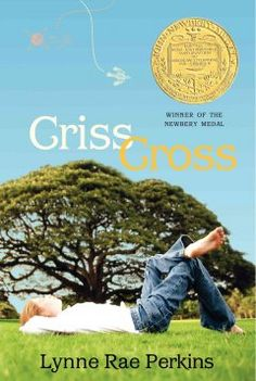 2006 - Criss Cross by Lynne Rae Perkins - Teenagers in a small town in the 1960s experience new thoughts and feelings, question their identities, connect, and disconnect as they search for the meaning of life and love.