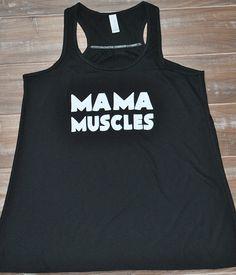 Mama Muscles Shirt - Crossfit Tank Top - Workout Tank - Mom Workout Shirt