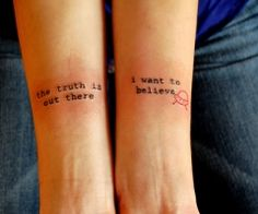X-Files Tattoo, the truth is out there, I want to believe.