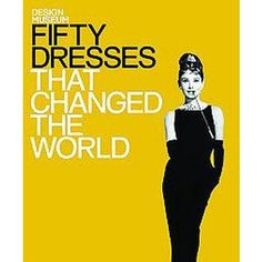 Fifty Dresses That Changed the World (Hardcover)