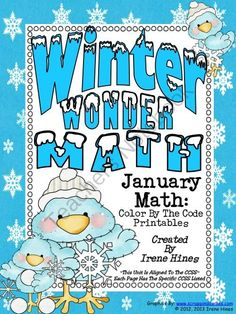Winter Wonder Math ~ January Math Printables Color By The Code Puzzles from Irene Hines on TeachersNotebook.com (23 pages)  - Winter Wonder Math ~ January Math Printables Color By The Code: To Practice Basic Addition and Subtraction Math Facts. Each Page Has The Specific CCSS Listed. It also includes 10 answer keys for the 10 puzzles. $