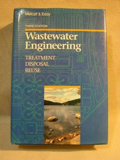 Wastewater Engineering Treatment Disposal Reuse « Build Better Bridges