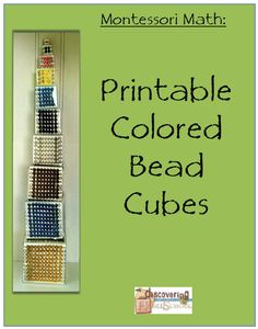 make  your own cubes for $1.50 during sale! Montessori Math: Printable Colored Bead Cubes - Discovering Homeschool | Math | CurrClick