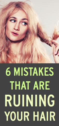 6 ways you're secretly ruining your hair