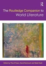 The Routledge companion to world literature [electronic resource] / edited by Theo D'haen, David Damrosch and Djelal Kadir