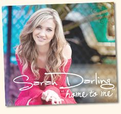 "CW First Listen: Sarah Darling's ""Home to Me"" - Country Weekly"