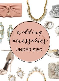Our favorite wedding shoes, necklaces, earrings, & more! All under $150!