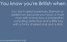 I am a British woman who was just born on the wrong continent! D: