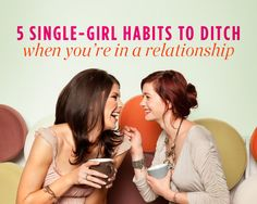 5 Single-Girl Habits to Ditch When You're in a Relationship