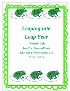 Leaping into Leap Year Thematic Unit ELA and Science Unit Grades 2-3