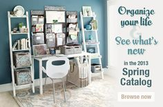 Organize your life and see what's new in the 2013 Spring Catalog!