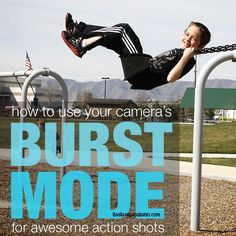 how to use your camera's burst mode for awesome action shots of your kids