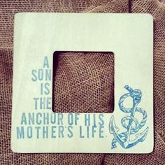 A son is the anchor of his mother's life - I would love this as a Tattoo ⚓️