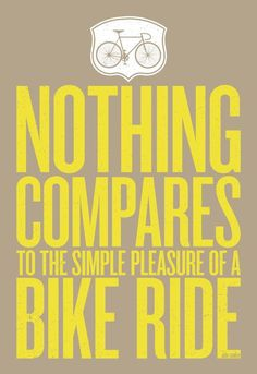 Nothing compares to the simple pleasure of a bike ride