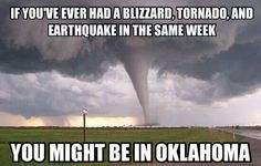 Yup in Oklahoma. One day you're burning up, next day you're shoveling snow.