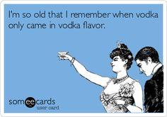 yep, ecard, stuff, vodka flavor, truth, giggl, funni, true, humor