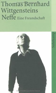 Wittgenstein's Neffe (German Edition) by Bernhard http://www.amazon.com/dp/3518379658/ref=cm_sw_r_pi_dp_q7D2tb1TBY7WSMMY