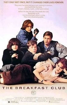 The breakfast club...I feel lucky to have been a teenager in the 80s