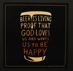 """Beer is living proo"