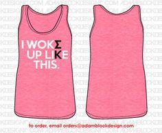 Sigma Kappa Woke Up Tank | Sorority Clothes & Custom Greek Apparel by Adam Block Design | www.adamblockdesign.com