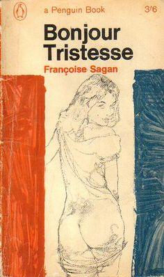 """Bonjour Tristesse by Francoise Sagan, a Penguin Book; Françoise Sagan, hija de empresarios acomodados, había publicado su primera novela Buenos días, tristeza (Bonjour tristesse) en 1954, a los 18 años y bajo un seudónimo extraído del libro """"En busca del tiempo perdido"""" de Marcel Proust. La obra fue llevada al cine por el director Otto Preminger."""