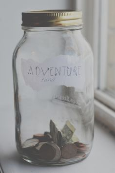 Jar to put money in for an adventure - It will be our 'Adventure' Jar. (Any time we say a certain word we'd put any amount we could inside toward a little adventure, when we fill it - or we could set a date - we will do something with that money. No matter the amount. Small or large, we'll do it together.