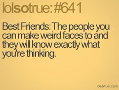 Mmhmm. Best friends just understand each other. :)
